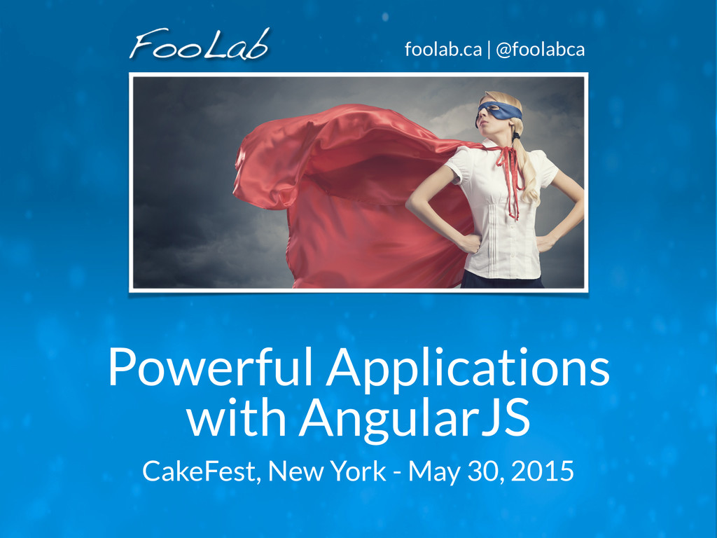 foolab.ca | @foolabca Powerful Applications wit...