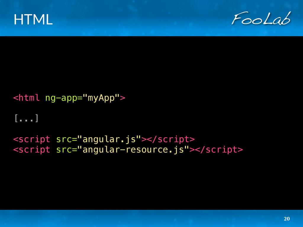 "HTML <html ng-app=""myApp""> [...] <script src=""a..."