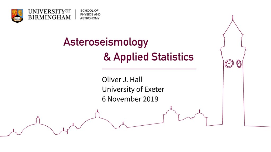 Asteroseismology & Applied Statistics Oliver J....