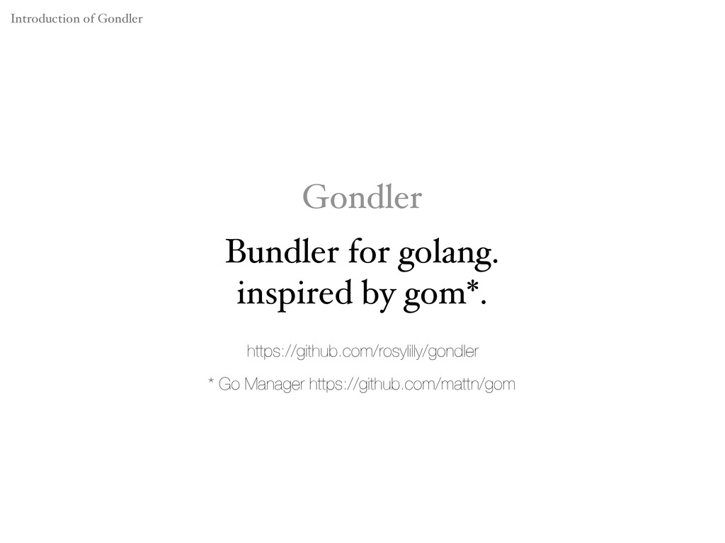 Gondler Bundler for golang. inspired by gom*. h...