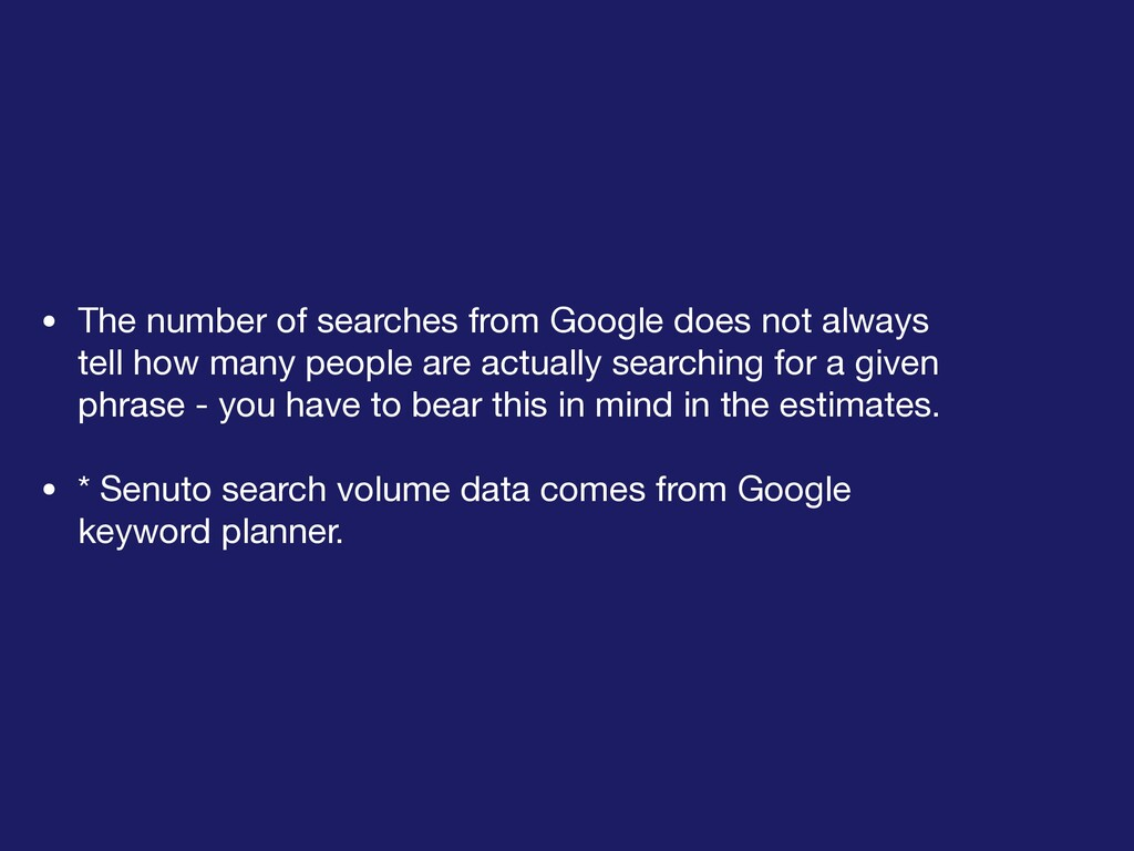 • The number of searches from Google does not a...