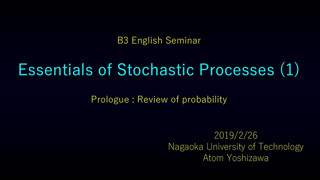 Essentials of Stochastic Processes (1) Prologue...