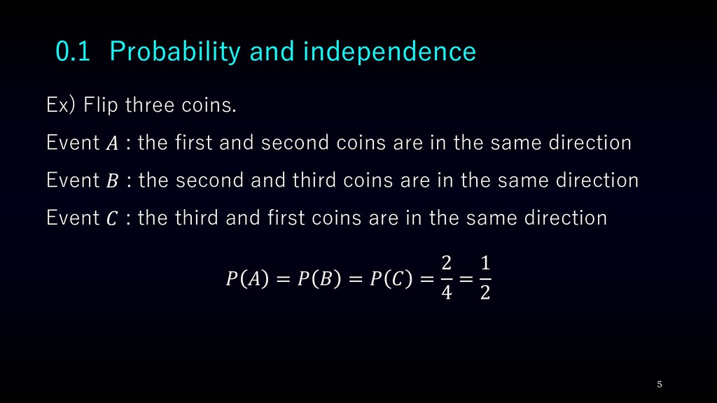 0.1 Probability and independence Ex) Flip three...