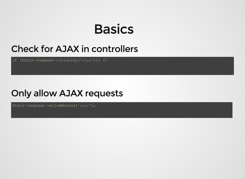 if ($this->request->is(array('ajax'))) {} $this...