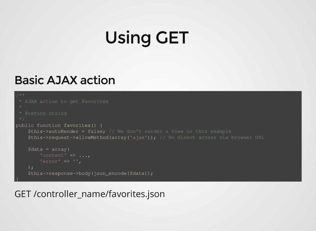 /** * AJAX action to get favorites * * @return ...
