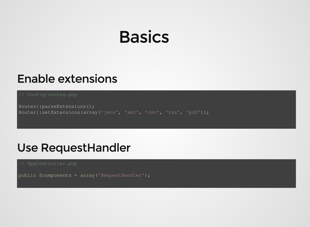 // Config/routes.php Router::parseExtensions();...