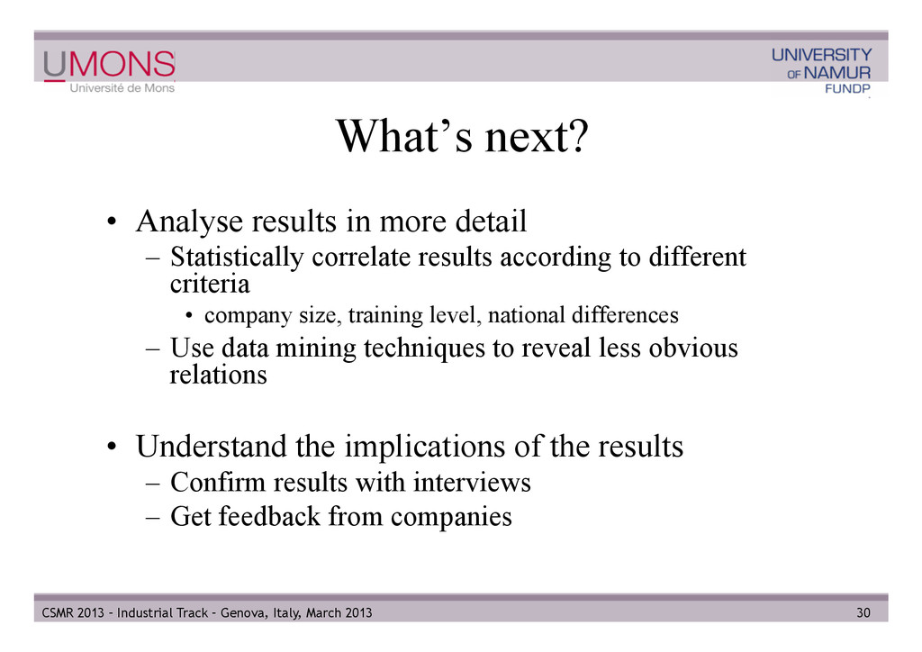 What's next? • Analyse results in more detail ...