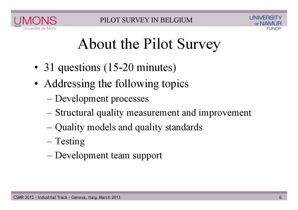 About the Pilot Survey • 31 questions (15-20 m...