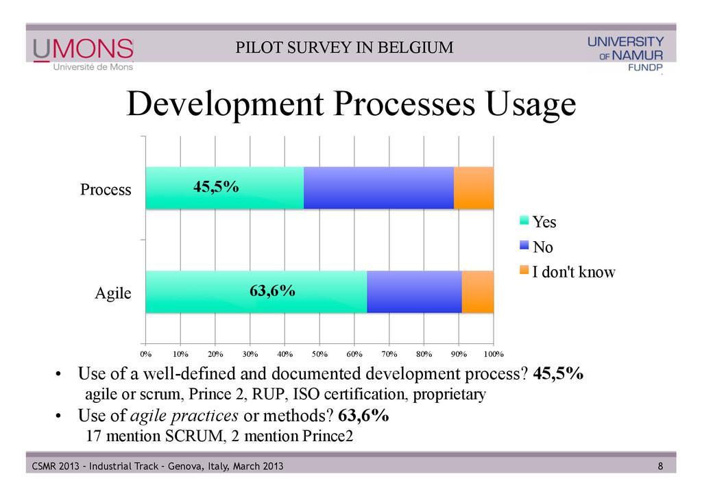 Development Processes Usage • Use of a well-de...