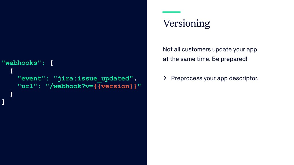 Versioning Not all customers update your app at...