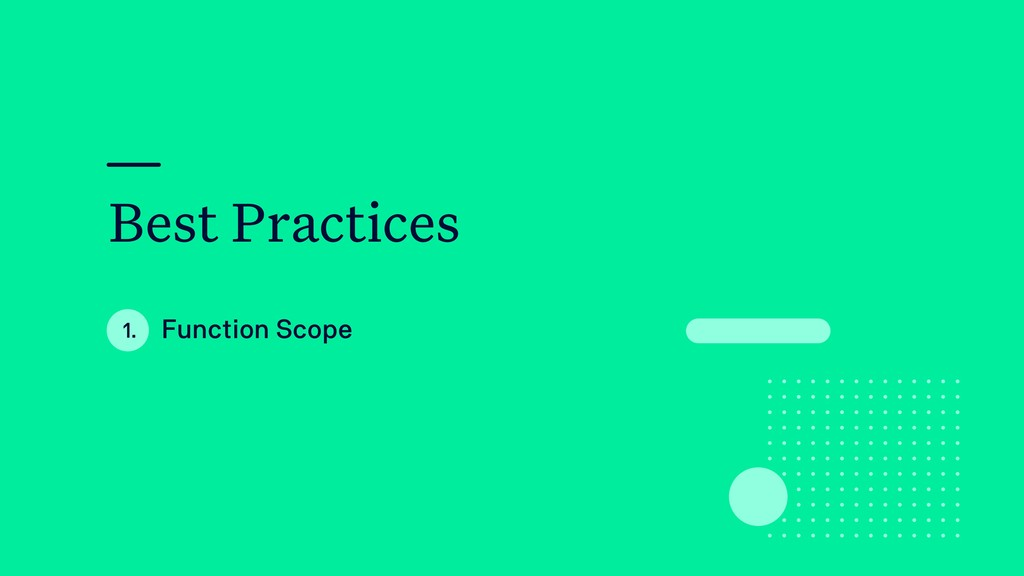 Best Practices Function Scope 1.