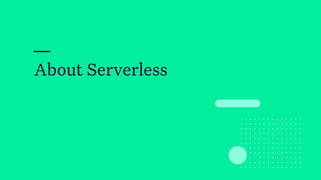 About Serverless