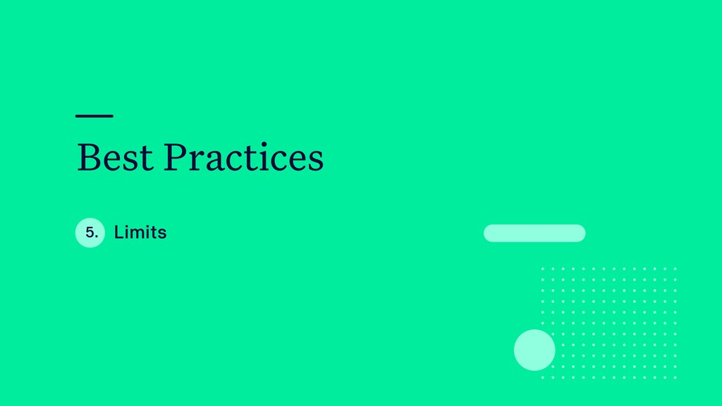Best Practices Limits 5.