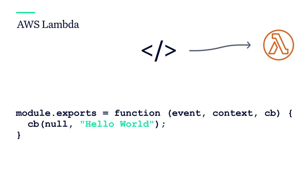 AWS Lambda module.exports = function (event, co...
