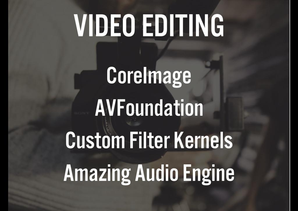 VIDEO EDITING CoreImage AVFoundation Custom Fil...