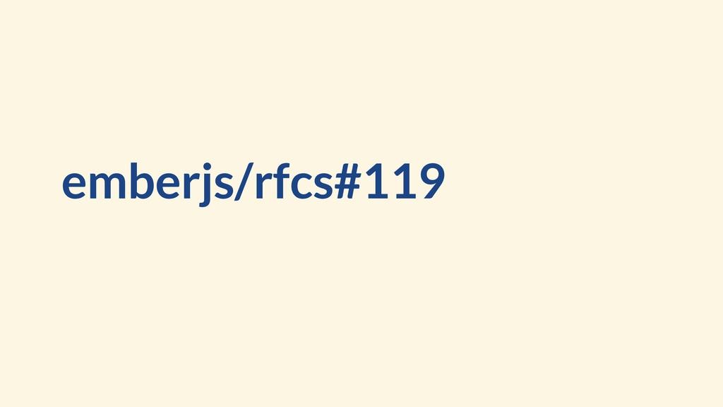 emberjs/rfcs#119