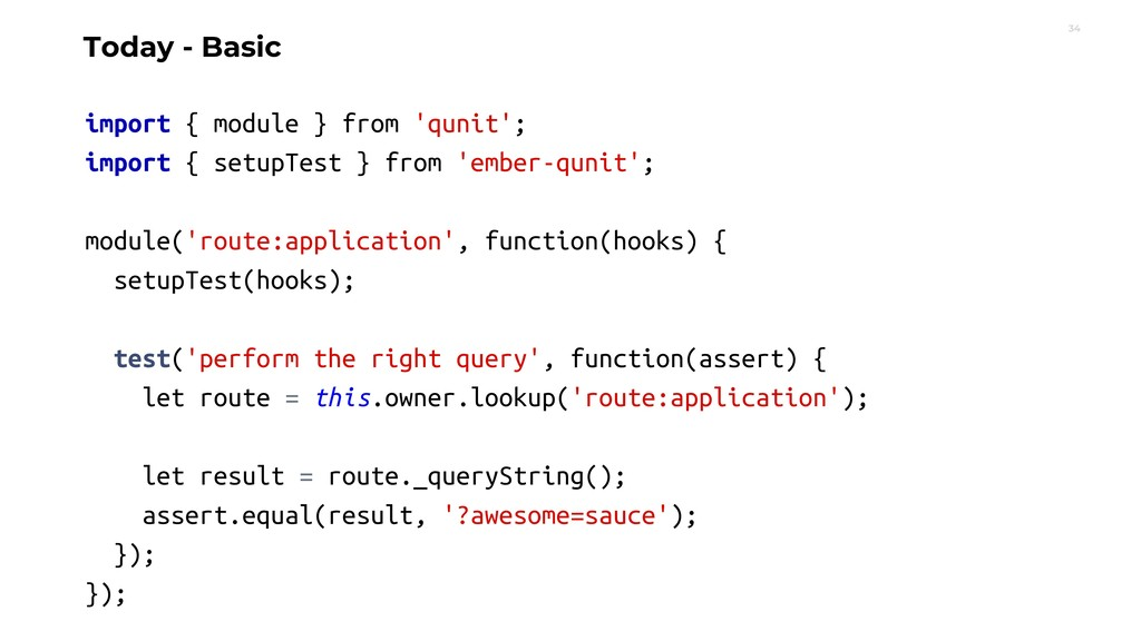 34 Today - Basic import { module } from 'qunit'...