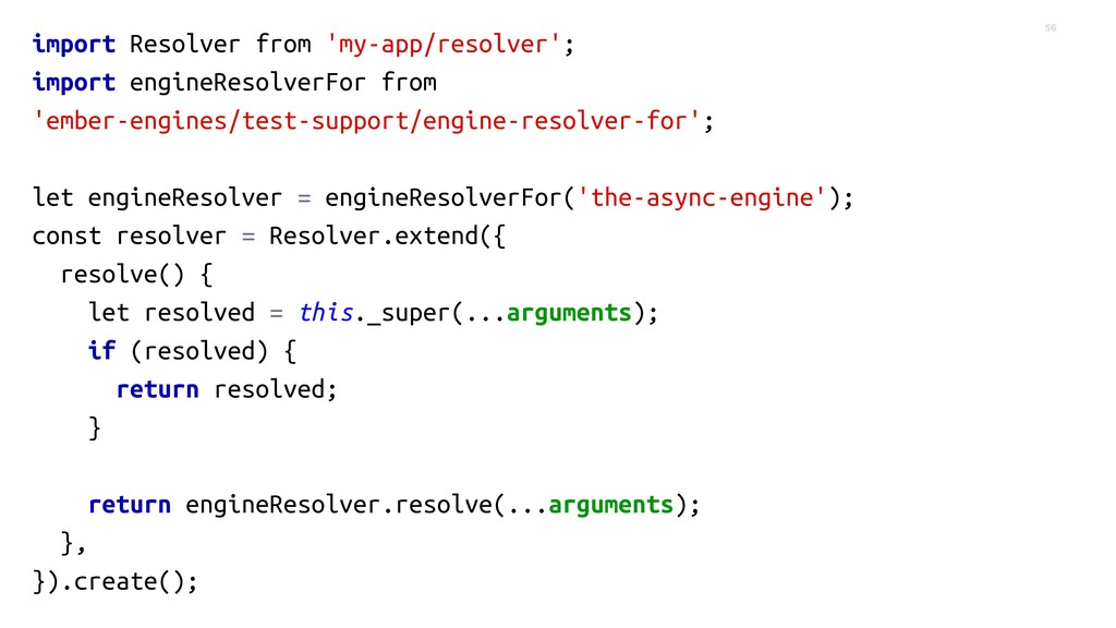 56 import Resolver from 'my-app/resolver'; impo...