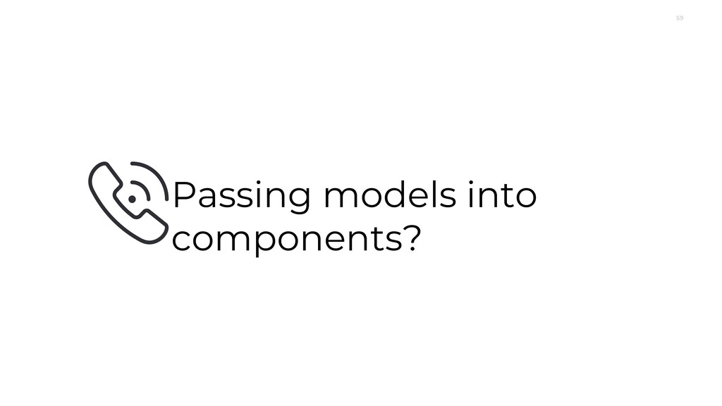 59 Passing models into components?