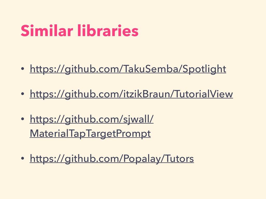 Similar libraries • https://github.com/TakuSemb...