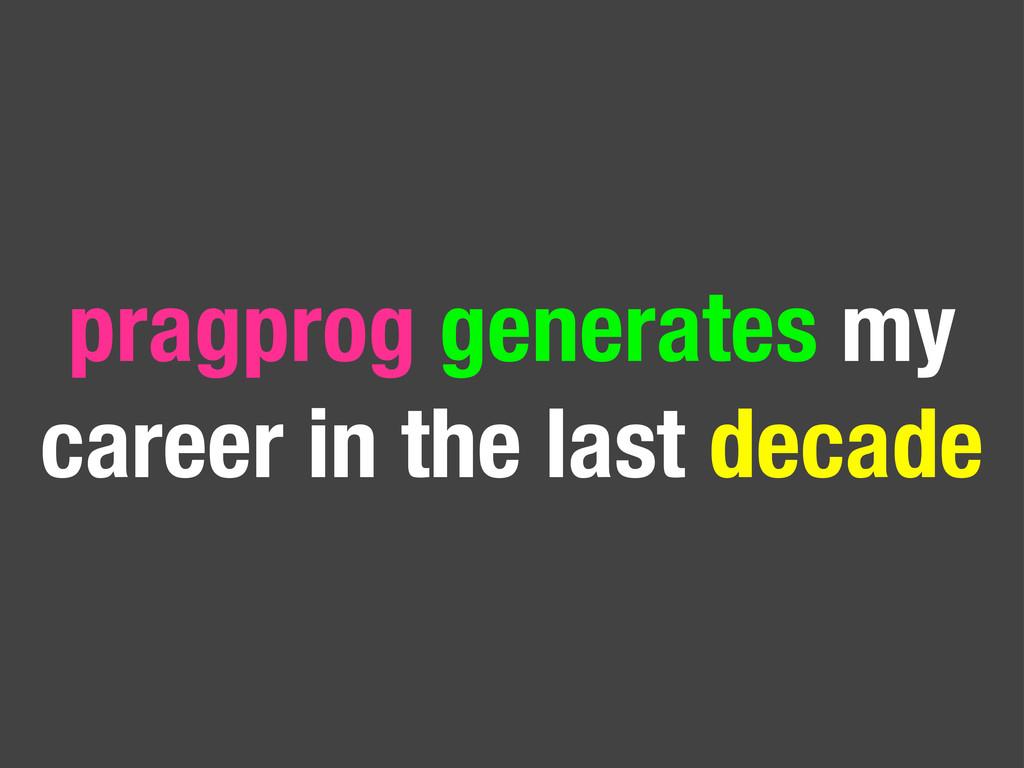 pragprog generates my career in the last decade