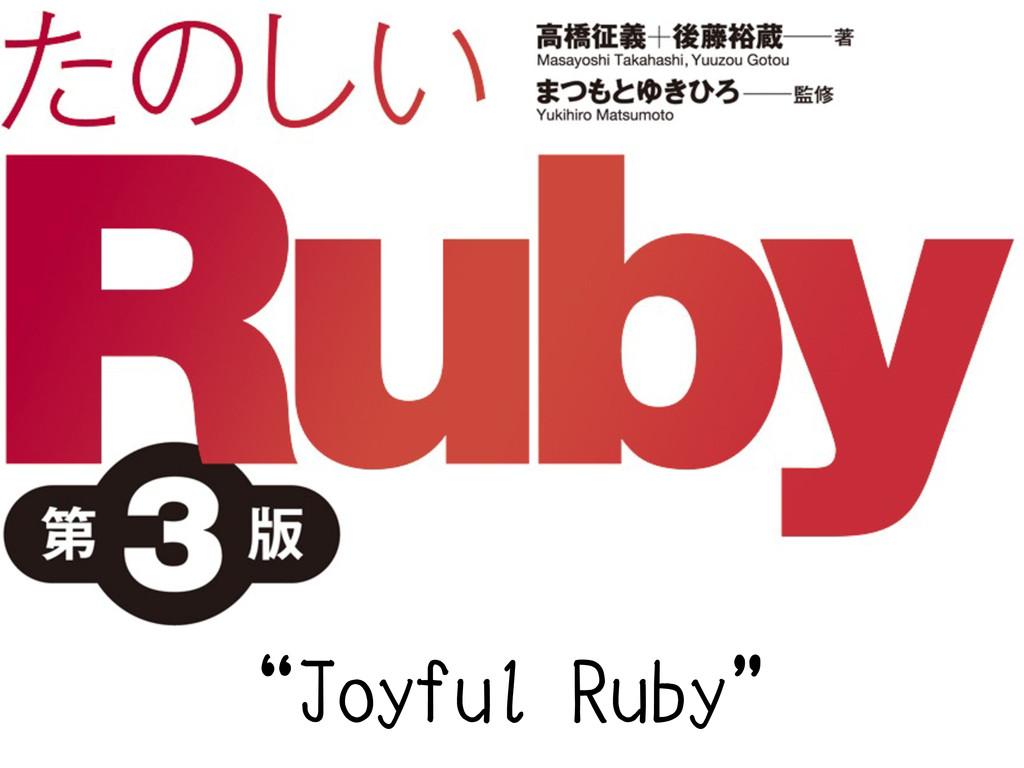 """""""Joyful Ruby"""" """"Joyful Ruby"""""""