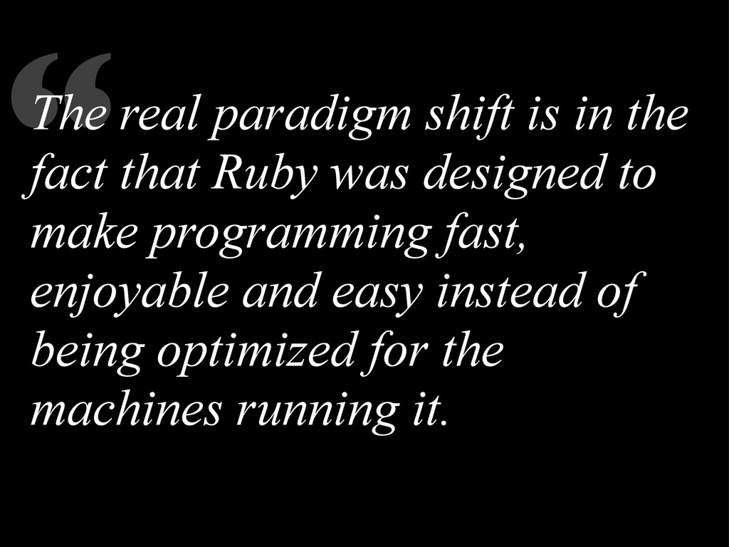 """"""" The real paradigm shift is in the fact that R..."""