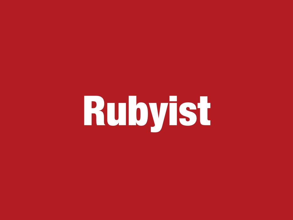 Rubyist