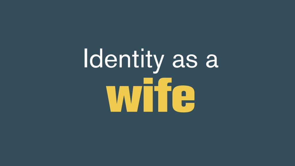 Identity as a wife