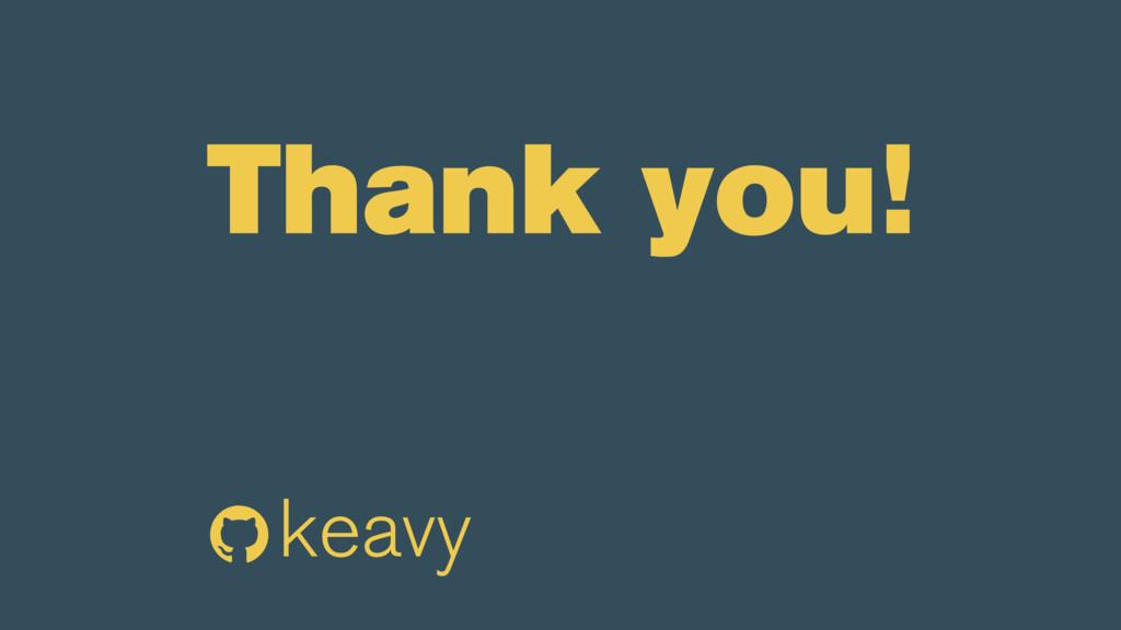 Thank you! keavy @