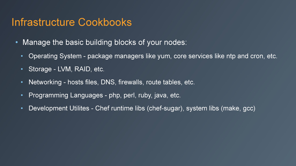 Infrastructure Cookbooks • Manage the basic bui...
