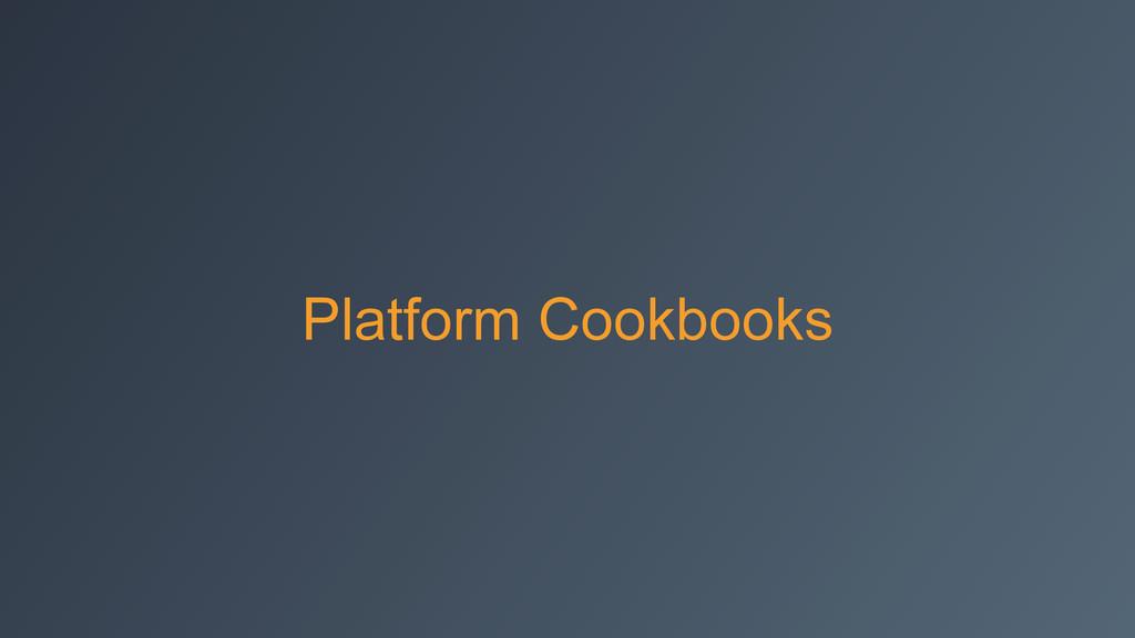 Platform Cookbooks