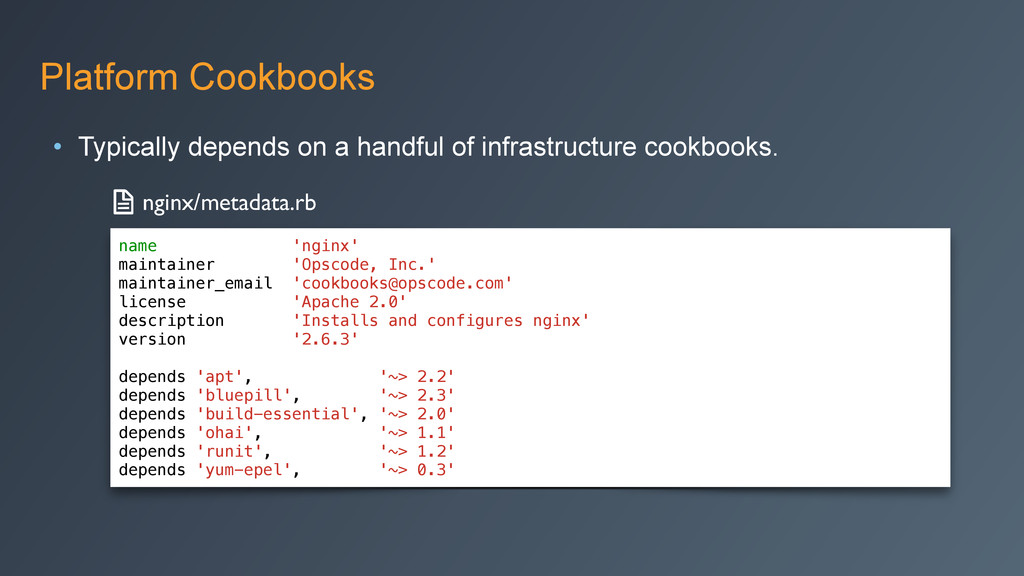 Platform Cookbooks • Typically depends on a han...