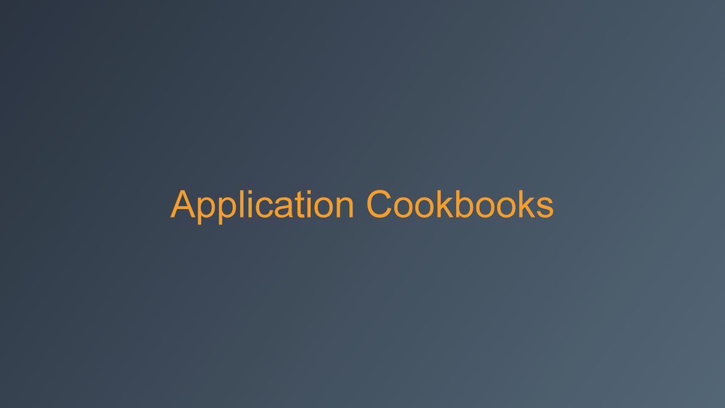 Application Cookbooks
