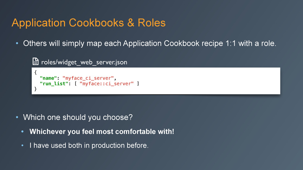 Application Cookbooks & Roles • Others will sim...