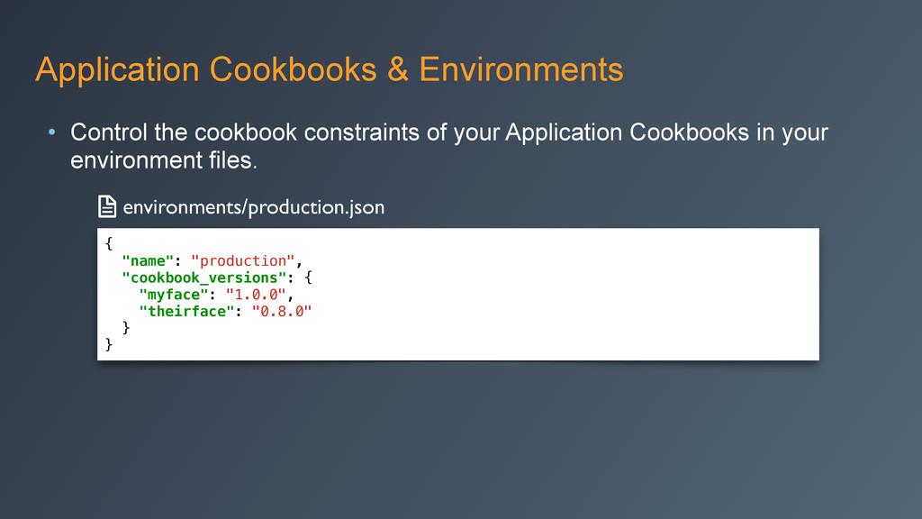 Application Cookbooks & Environments • Control ...
