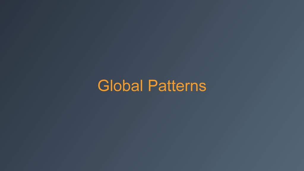 Global Patterns