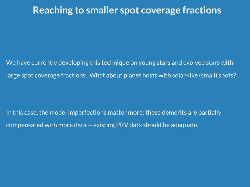 Reaching to smaller spot coverage fractions We ...