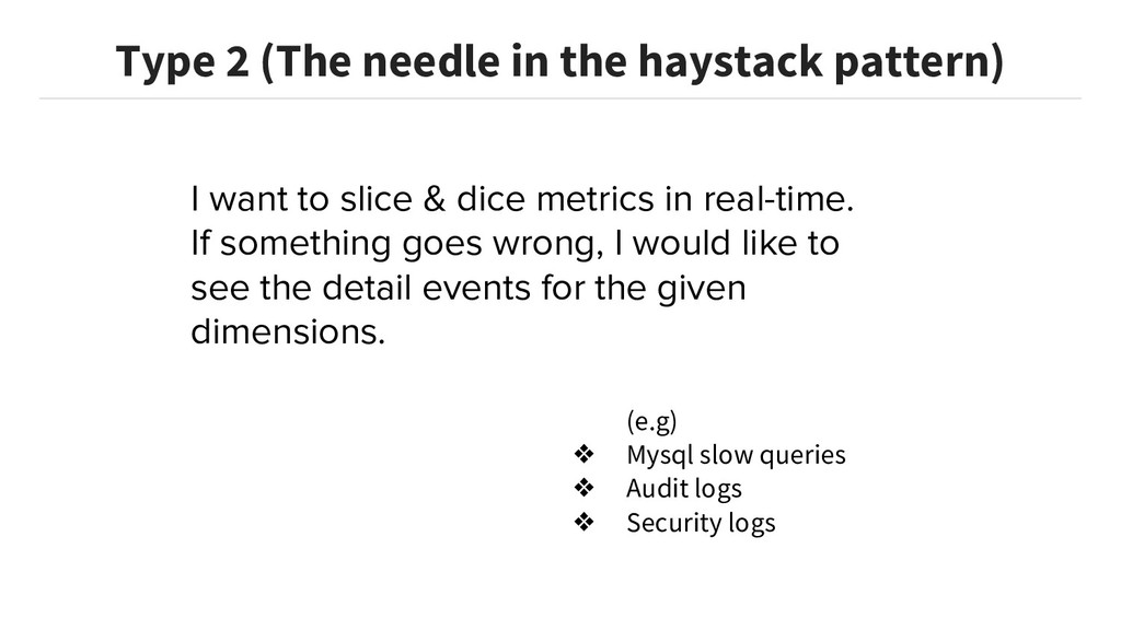 I want to slice & dice metrics in real-time. If...
