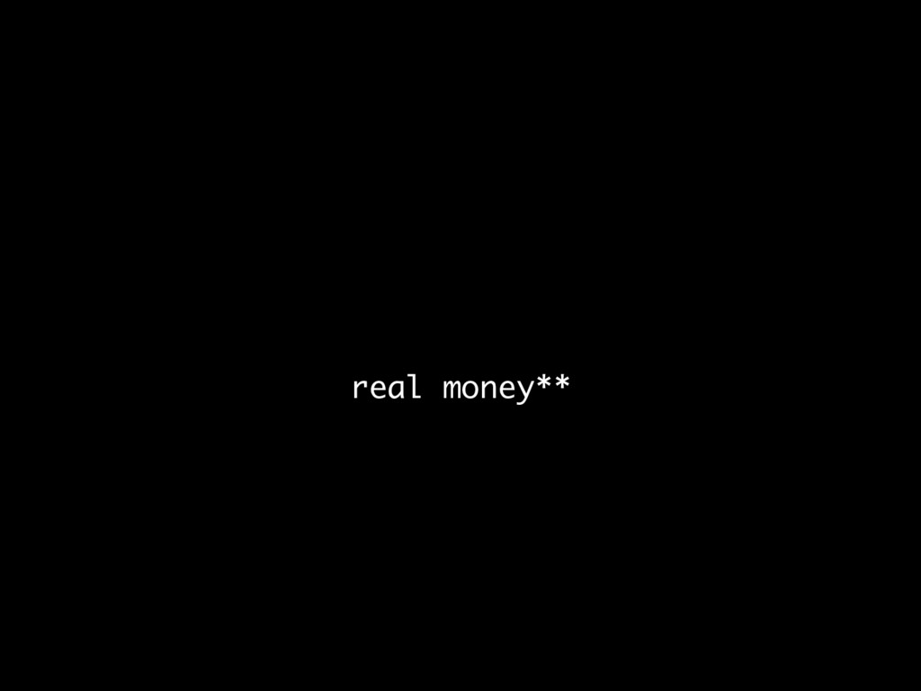 real money**