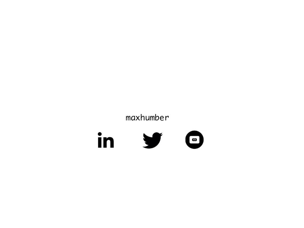 maxhumber