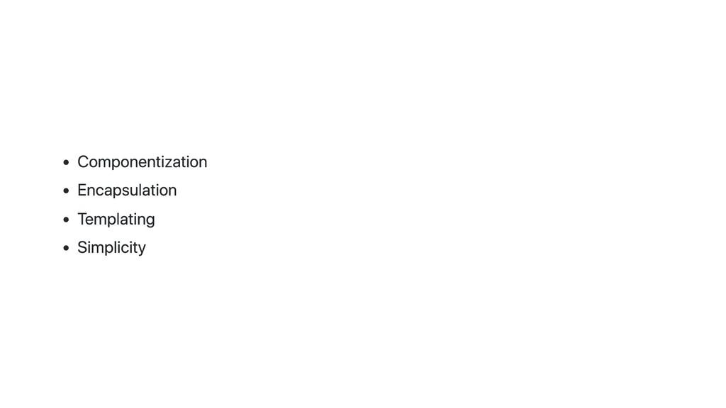 Componentization Encapsulation Templating Simpl...