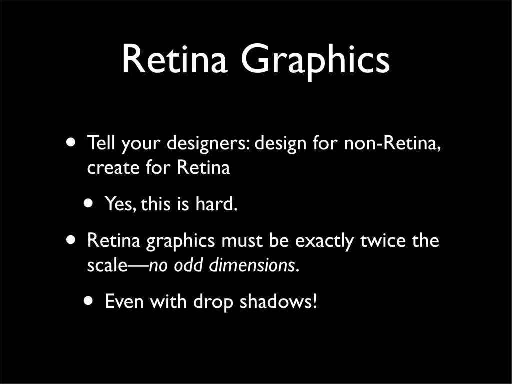 Retina Graphics • Tell your designers: design f...