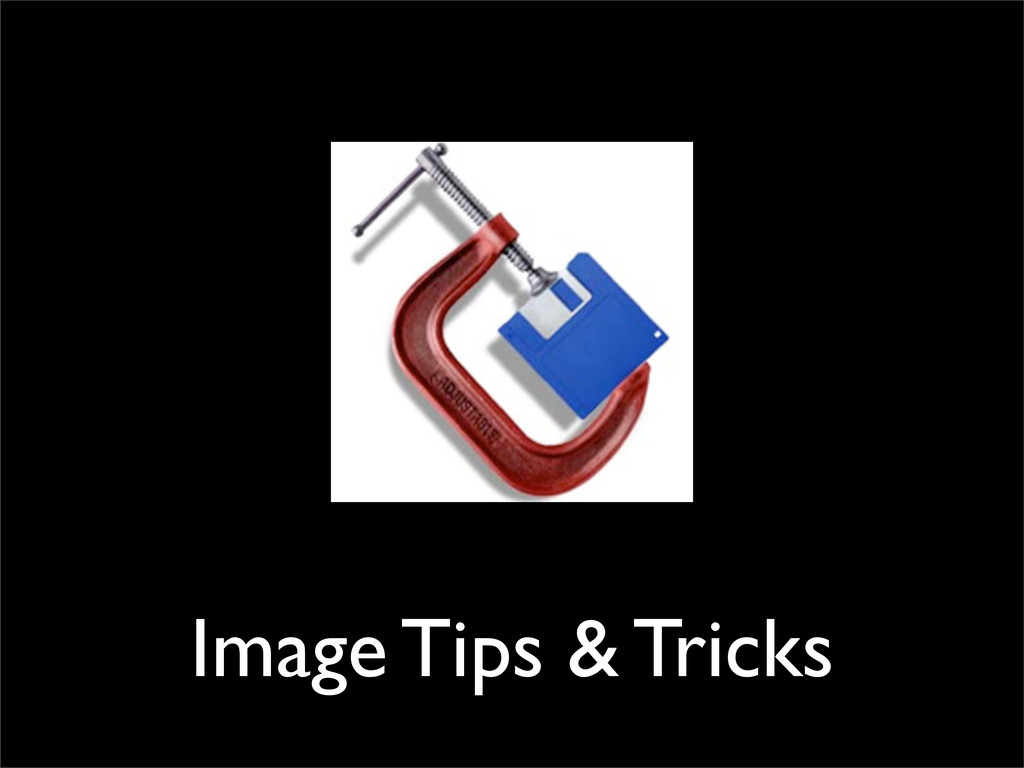 Image Tips & Tricks