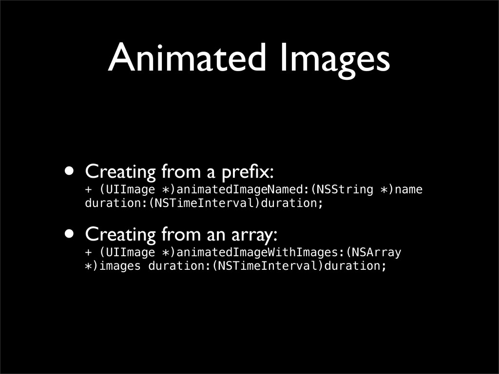 Animated Images • Creating from a prefix: + (UII...