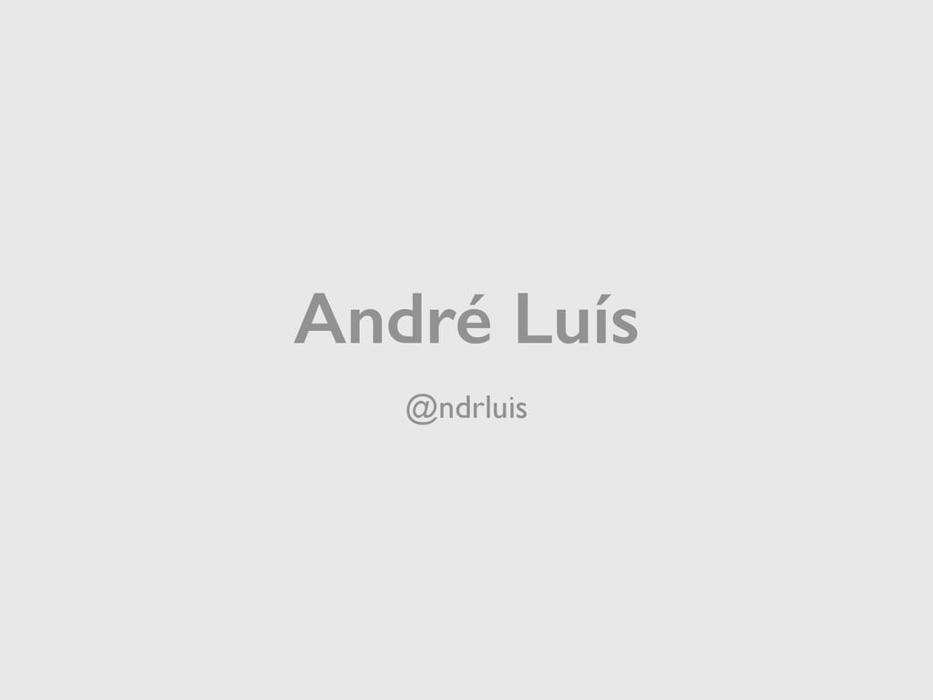 André Luís @ndrluis