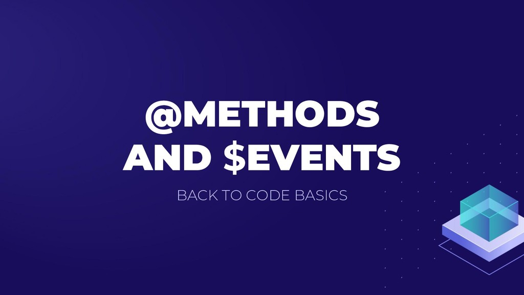 @METHODS AND $EVENTS BACK TO CODE BASICS
