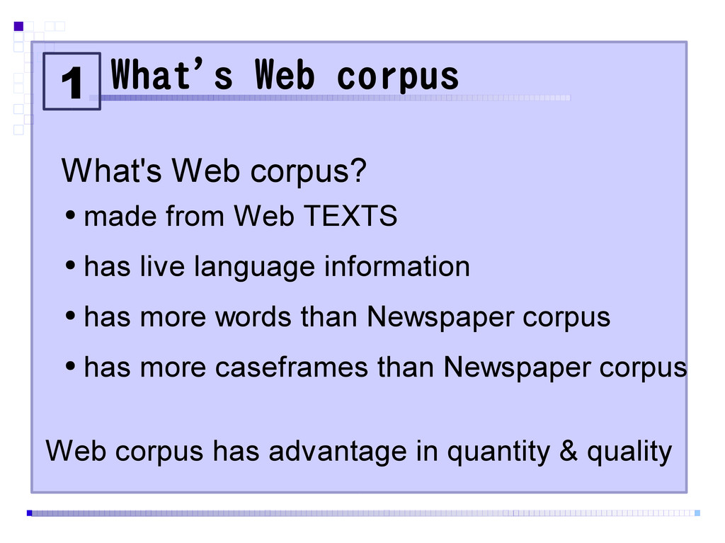 What's Web corpus What's Web corpus? ● made fro...