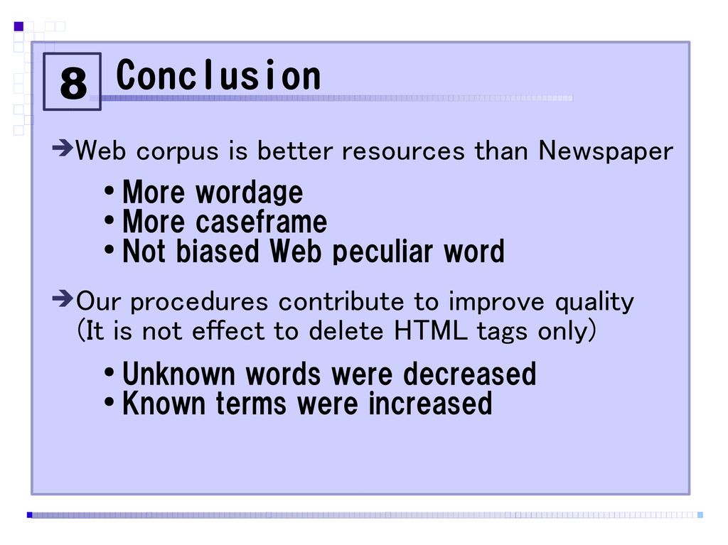 Conclusion ➔Web corpus is better resources than...