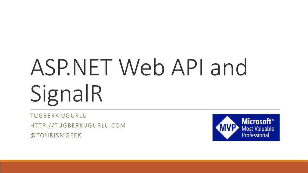 ASP.NET Web API and SignalR TUGBERK UGURLU HTTP...